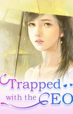 Trapped with the CEO (The Continuation Part 3) by Yanah0324
