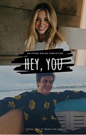 hey, you ↠ e.d by ethansabs