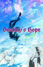 Destiny's Hope (On Hold)  by XxxkinseixxX66