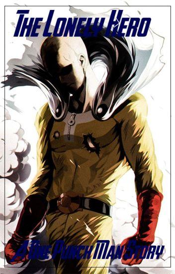 The Lonely Hero (Kill La Kill X One Punch Man Reader)