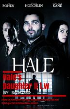 Hale's Daughter || t.w. by sarai7sd