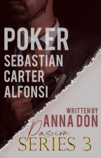 Passion series 3: POKER(COMPLETED) by AnnaDon_02