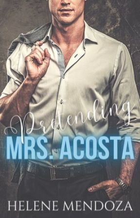 Pretending Mrs. Acosta (on-going) by helene_mendoza
