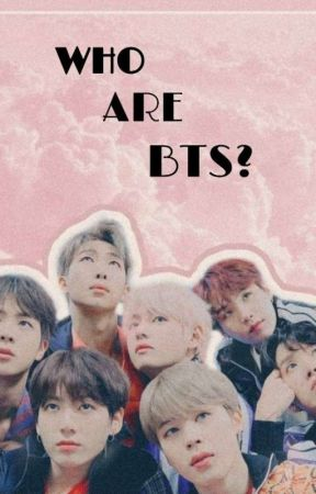 WHO ARE BTS?  by annethyst_