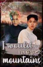 I Would Move Mountains (traducción ) Yo Moveré Montañas. by SooSexyPeaches