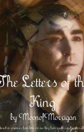 The Letters of the King by moonofmorrigan