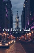 Our poem book by Doubletroublesisters