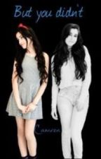 But you didn't {Camren} by dem_pinkvato