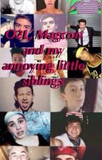 O2L , Magcon and my annoying siblings by TheChosenHeroine