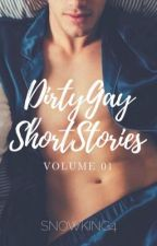 Dirty Gay One Shots Short Stories by SnowKing4