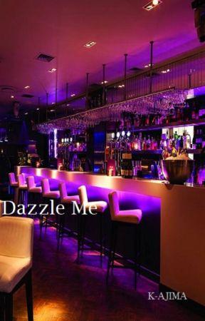 Dazzle Me [One Shot] by k-ajima