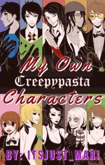 13] My Own Creepypasta Characters [ENGLISH] - 🖤Cecilia/Mari