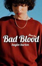 Bad Blood  by bayleeb24