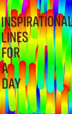 Inspiring Lines for a Day by a_vampireknight19