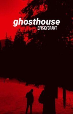 ghosthouse • grayson dolan  by episkygrant