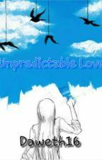 Unpredictable Love by Daweth16
