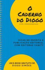 O Caderno do Diogo - Dicas de Escrita e Publicação Editorial com Editoras Vanity by DiogoPTSimoes