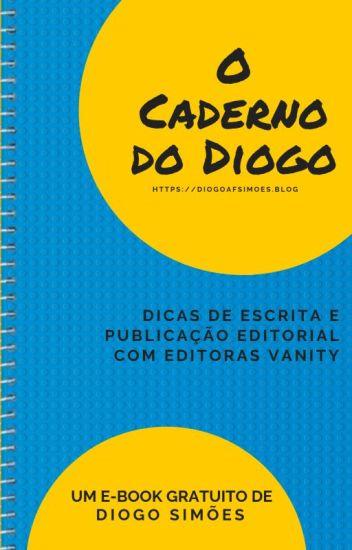 O Caderno do Diogo - Dicas de Escrita e Publicação Editorial com Editoras Vanity