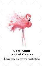 Com Amor: Isabel Castro - Postando by Karolline_12