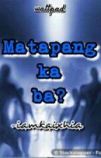 Matapang ka ba ? (One Shot Horror Story) by Iamkaixhia