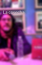 La cosecha by RogelioOscarRetuerto