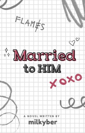 Married to him ( UNDER MAJOR EDITING)