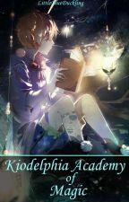 Kiodelphia Academy of Magic by LittleBlueDuckling