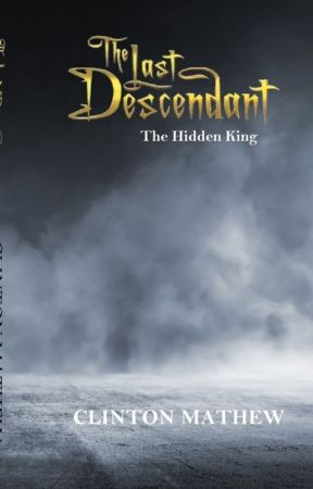The Last Descendant: The Hidden King by ClintMathew0