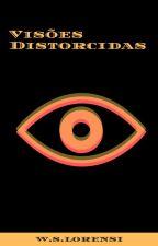 Visões Distorcidas by lorensiii
