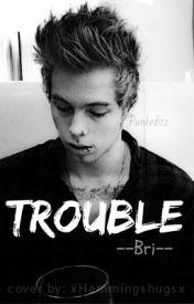 Trouble   l.h  au by --Bri--