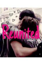 Reunited: An Everlark Story [UNDER REWRITE] by klcwrites