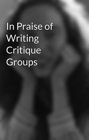 In Praise of Writing Critique Groups by JanetRuthHeller
