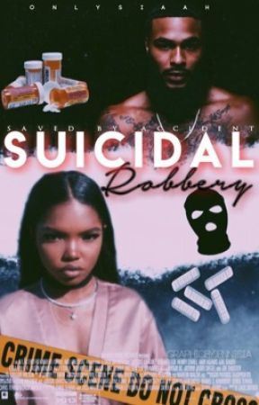 Suicidal Robbery  by OnlySiaah