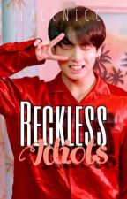 RECKLESS IDIOTS   VKOOK by LACONICC