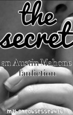 The Secret - An Austin Mahone Fanfiction by mahoneobsessed416
