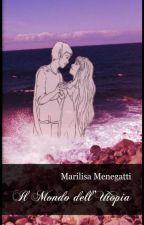 IL MONDO DELL'UTOPIA - MARILISA MENEGATTI by marilisamenegatti