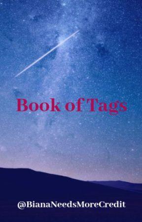 Book of Tags by BianaNeedsMoreCredit