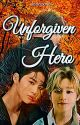 Unforgiven Hero : Deepwink ✔ by Jeonoona17