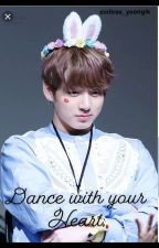 Dance with your Heart by xinfires_yoongik