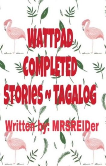 Wattpad COMPLETED Stories~ Tagalog