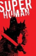 Superhuman by kmann10