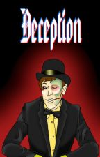 Deception~ Book 2~Discontinued until further notice by StitchedIvy