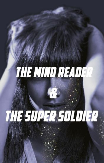 The Mind Reader and the Super Soldier