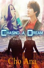 [Cho Kyu-Hyun Fanfiction] Chasing a Dream by LadyDarkLily