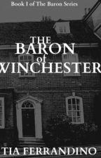 THE BARON OF WINCHESTER by TiaFerrandino