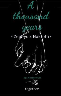 Đọc truyện [Zephys x Nakroth] A thousand years