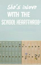 She's Inlove with the School Heartthrob by onelesslonelylashton