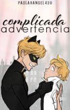Complicada advertencia [Miraculous Ladybug Oneshot] by PaolaRangel439