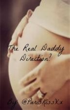 The Real Daddy Direction? ( 1D/Niall Horan fanfic) by ParisKissXx