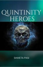 QUINTINITY HEROES  by shwetareadss